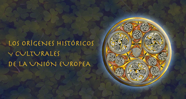 Los orígenes históricos y culturales de la Unión Europea (5ªed)