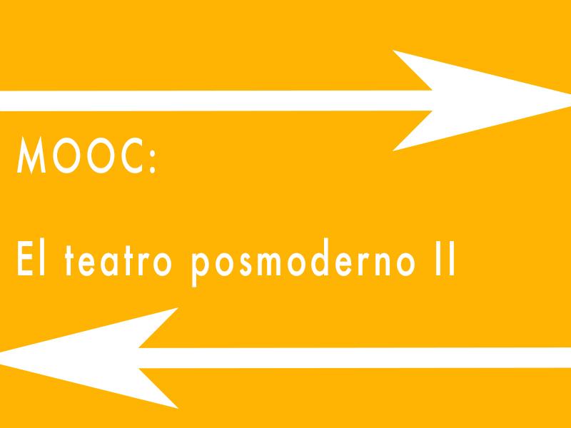 portada curso MOOC Teatro Posmoderno II (2ª Ed)