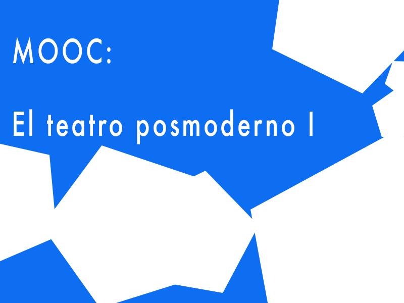portada curso MOOC:eatro Posmoderno I (2ª Ed)